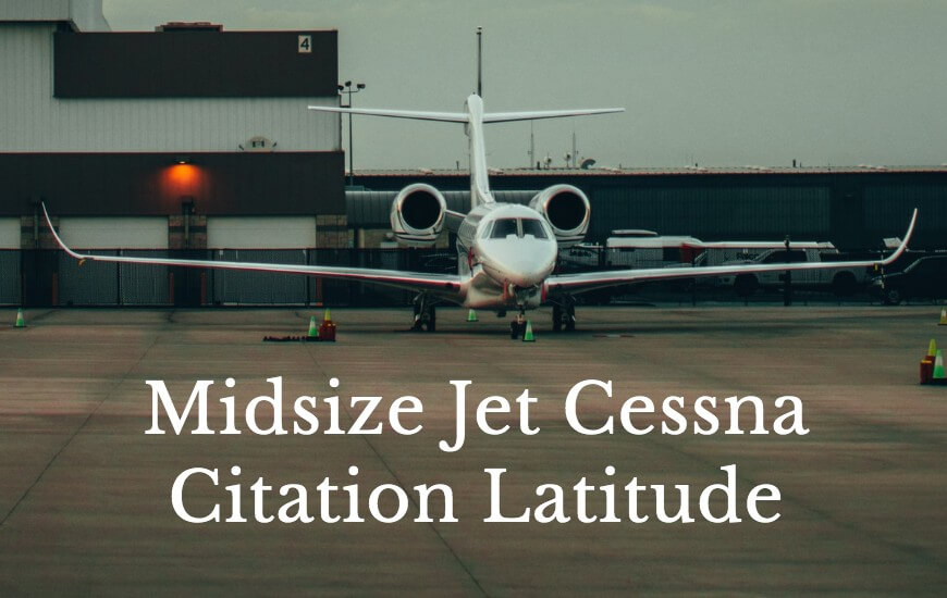 Midsize jet cessna citation Latitude