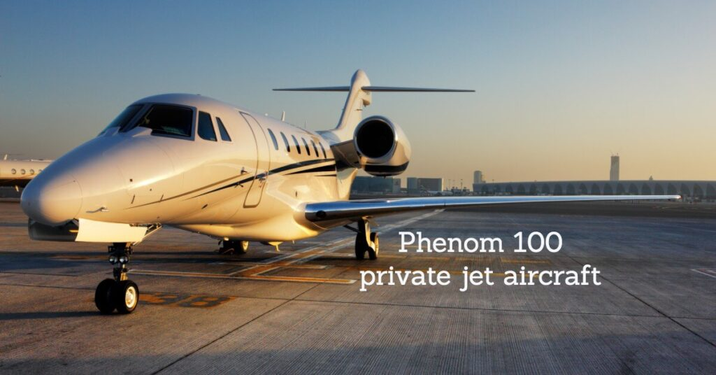 Phenom 100 private jet aircraft